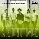 Once Upon A Sondtrack: Funk Shui Project & Davide Shorty