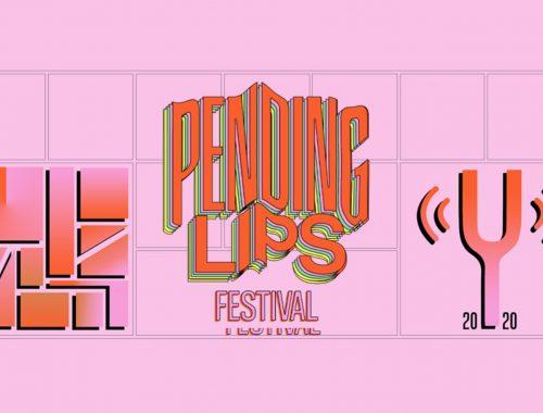 Pending Lips Festival 2020