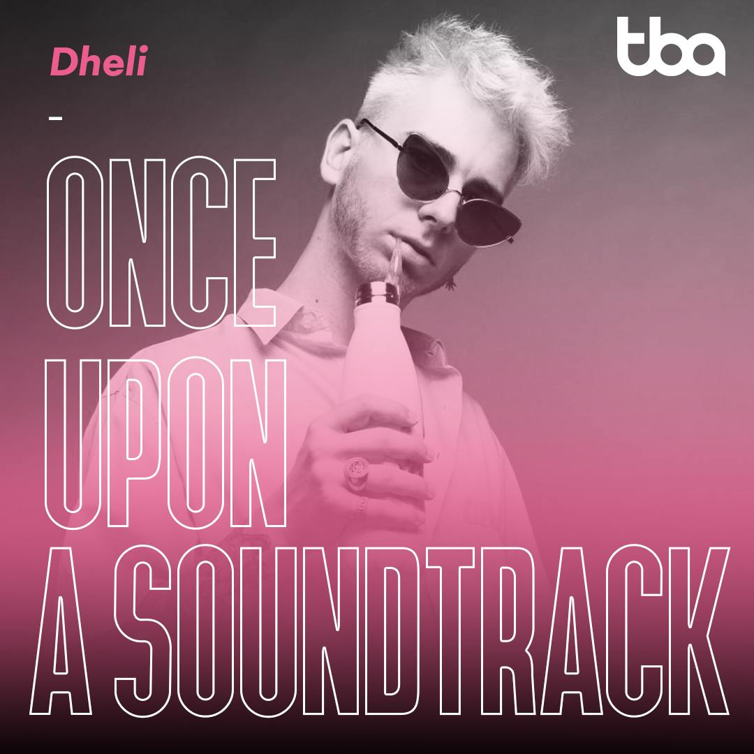 Dheli, Once Upon a Soundtrack