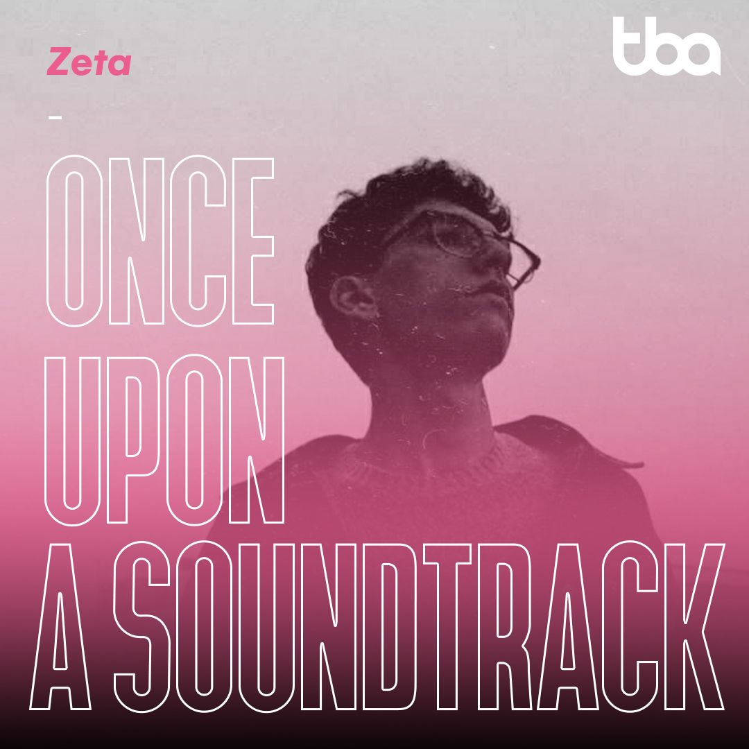 Zeta, Once Upon a Soundtrack